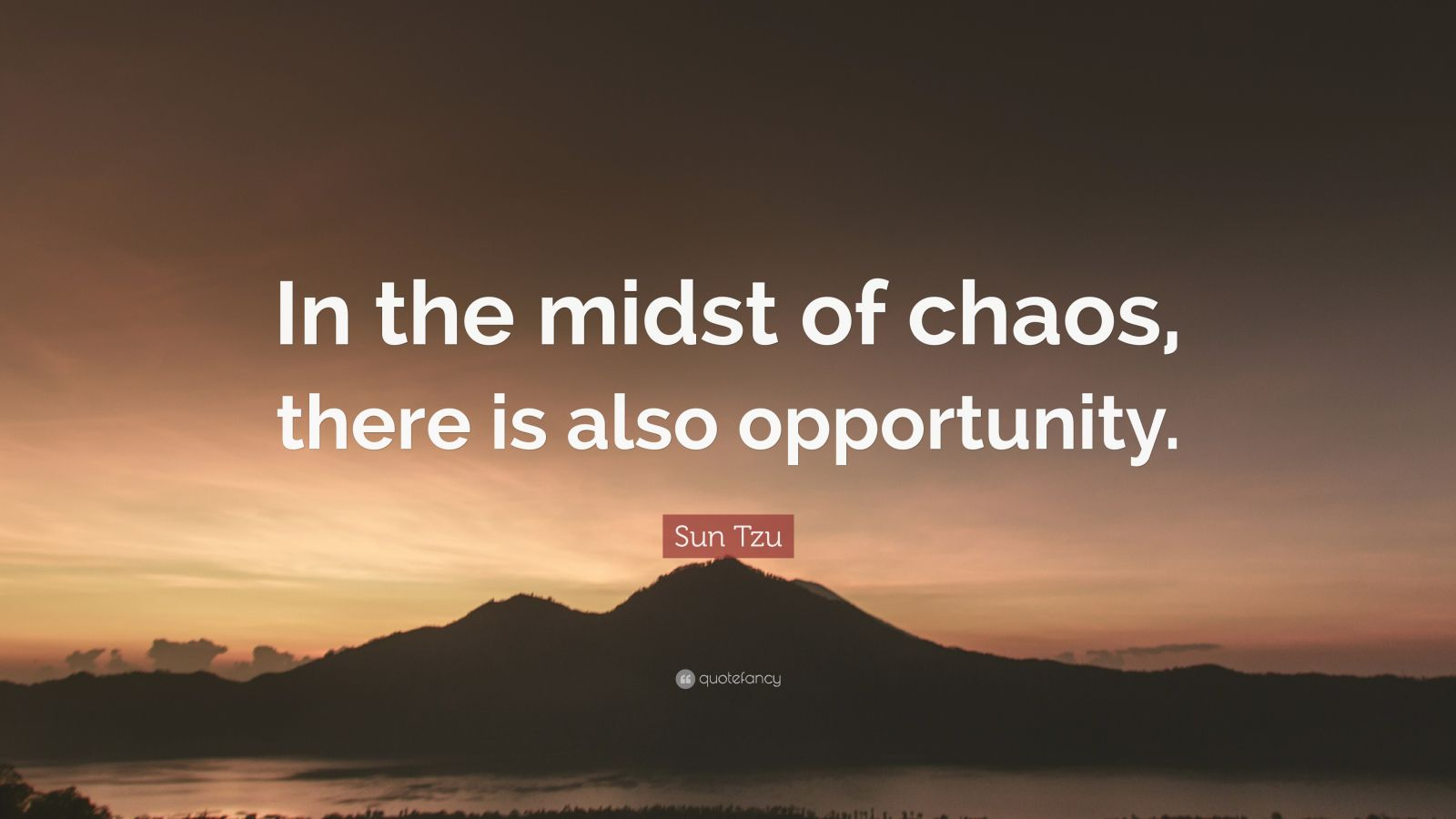 Wallpapers Philosophy Quotes Sun Tzu Quote In The Midst Of Chaos There Is Also