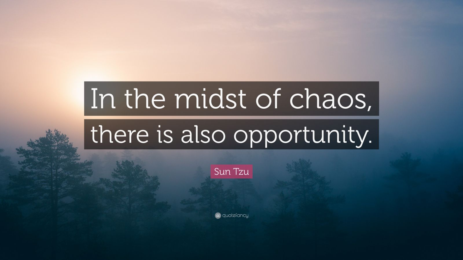 Zen Quote Wallpapers Sun Tzu Quote In The Midst Of Chaos There Is Also