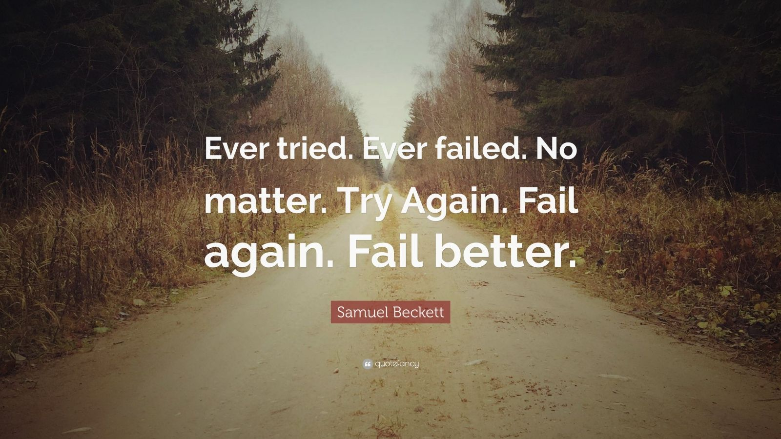 Persistence Quotes Wallpapers Samuel Beckett Quote Ever Tried Ever Failed No Matter