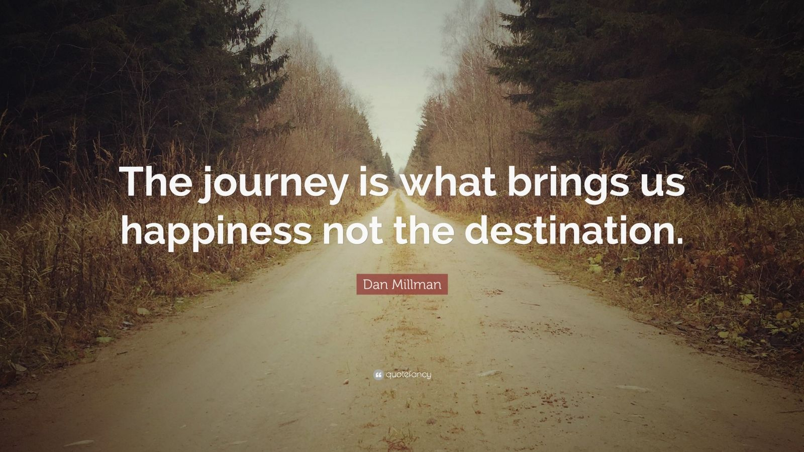 Immanuel Kant Quote Wallpaper Dan Millman Quote The Journey Is What Brings Us
