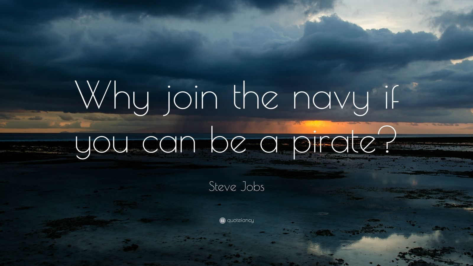 Fall Of Quotations Wallpapers Steve Jobs Quote Why Join The Navy If You Can Be A