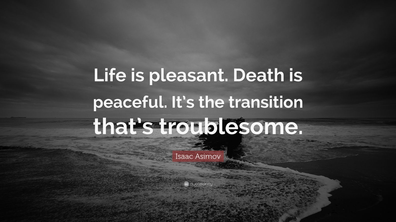 Elon Musk Quotes Wallpapers Isaac Asimov Quote Life Is Pleasant Death Is Peaceful