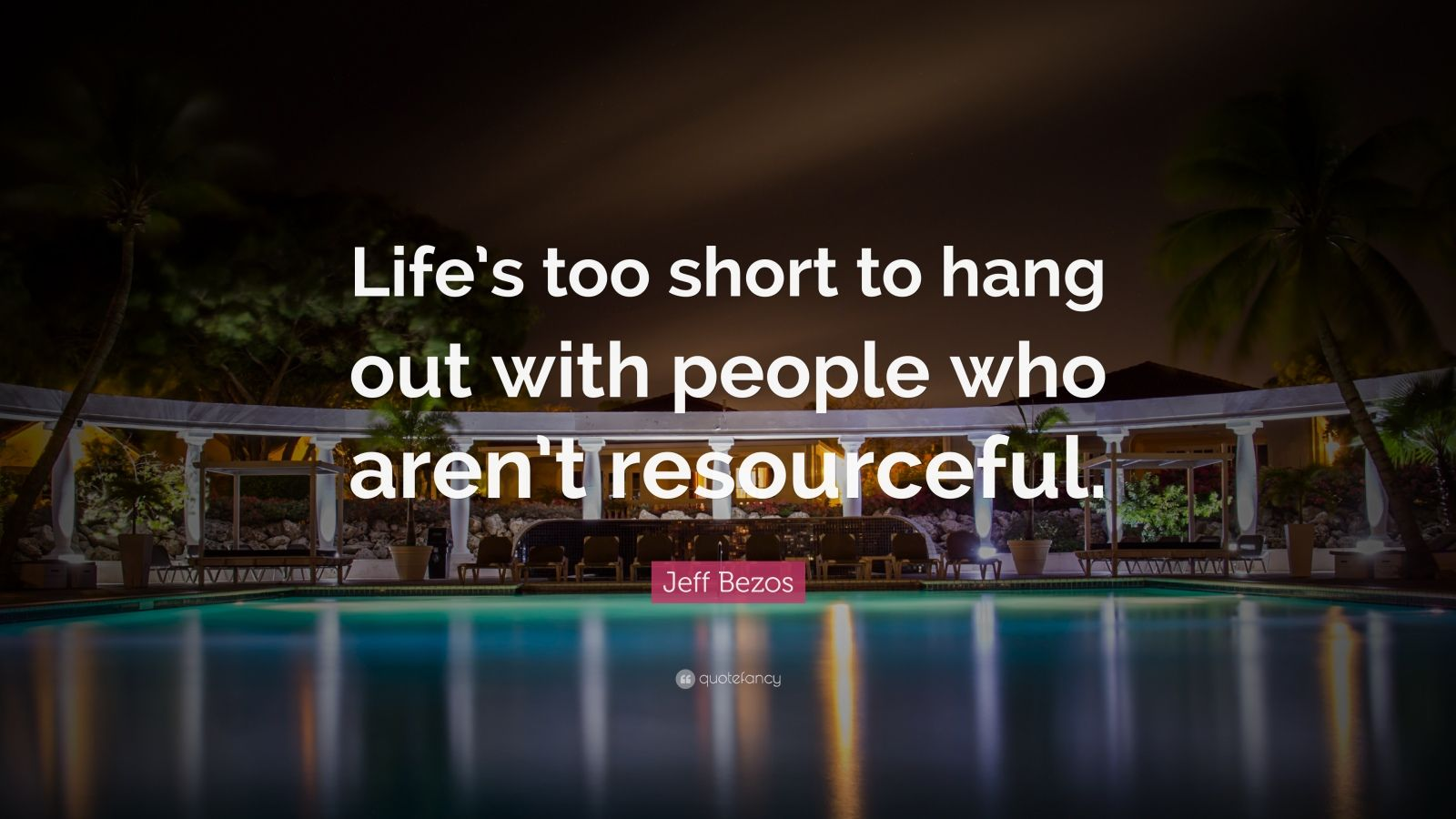 Elon Musk Quotes Wallpapers Jeff Bezos Quote Life S Too Short To Hang Out With