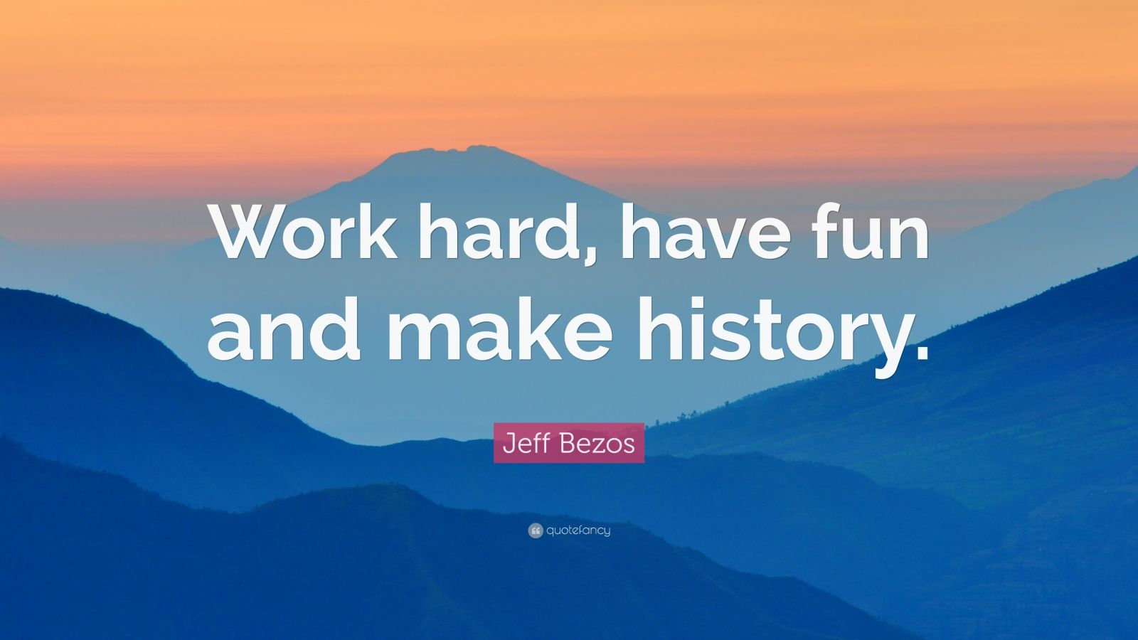 Work Hard Inspirational Quotes Wallpaper Jeff Bezos Quote Work Hard Have Fun And Make History