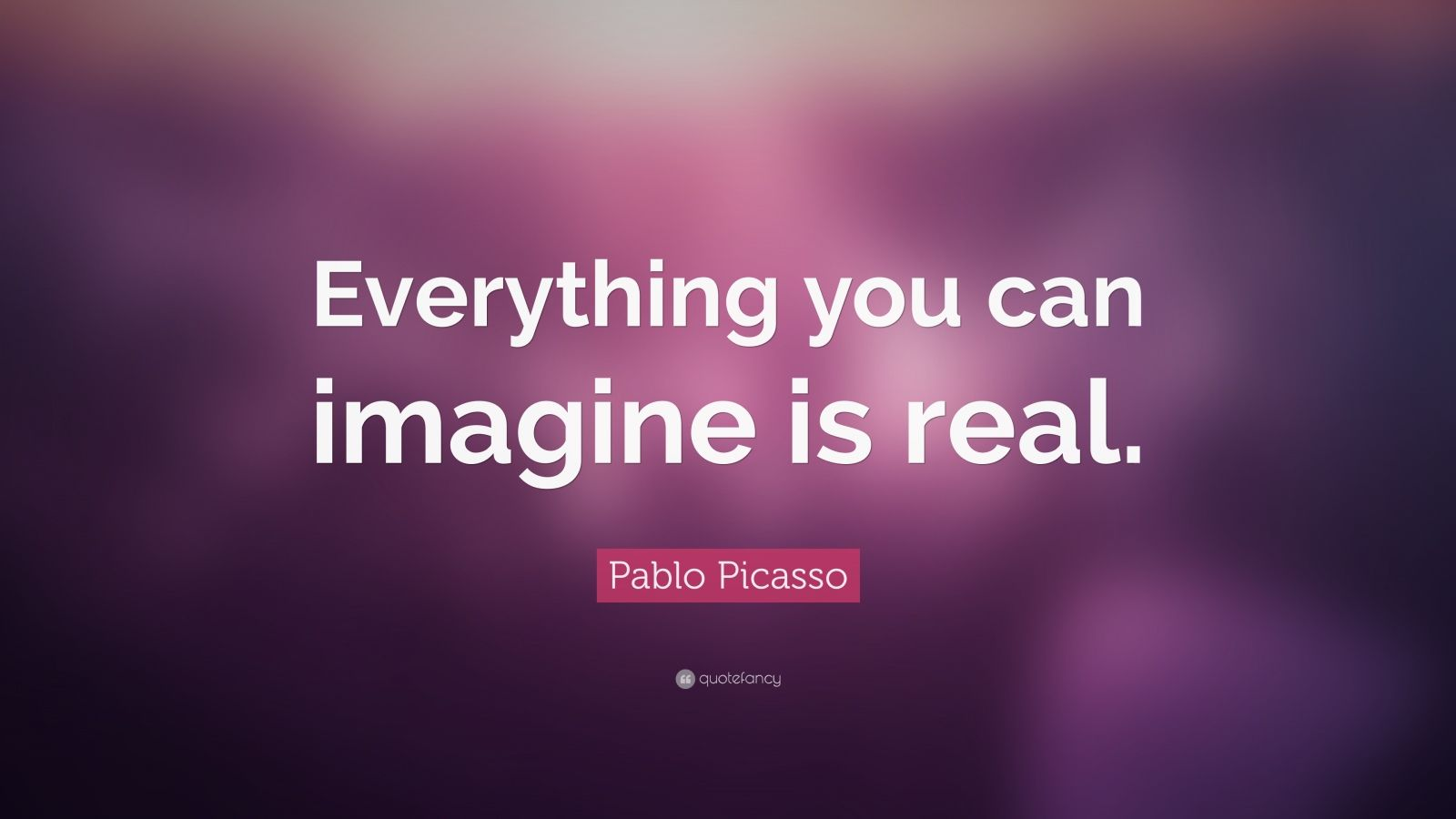 Turning 30 Quotes Wallpapers Pablo Picasso Quote Everything You Can Imagine Is Real