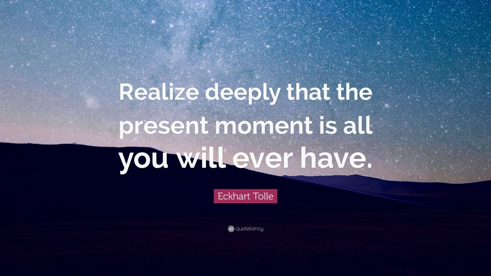 Wallpaper Writing Quotes Eckhart Tolle Quote Realize Deeply That The Present