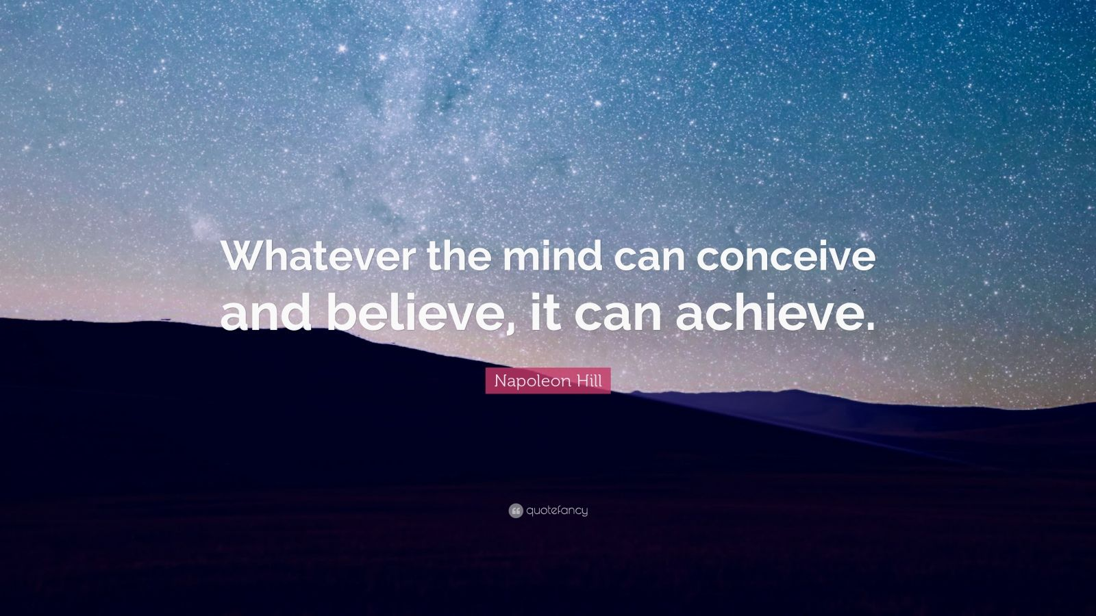 Persistence Quotes Wallpapers Napoleon Hill Quote Whatever The Mind Can Conceive And