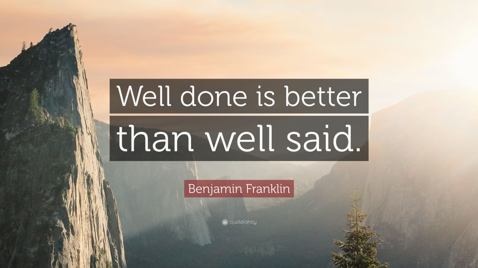 Images Of Inspiring Quotes Wallpaper Benjamin Franklin Quote Well Done Is Better Than Well