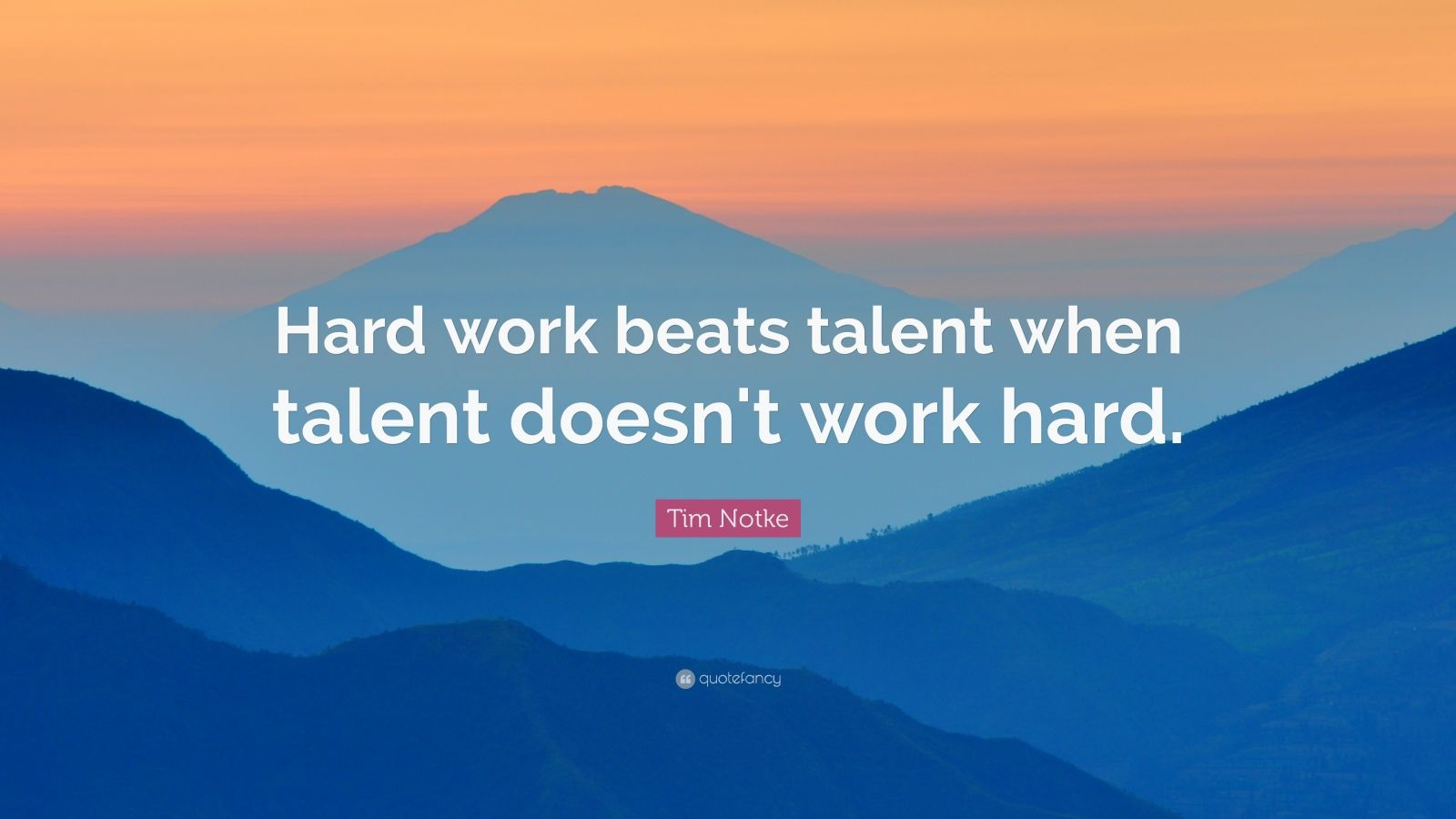 Startup Quotes Wallpaper Tim Notke Quote Hard Work Beats Talent When Talent Doesn