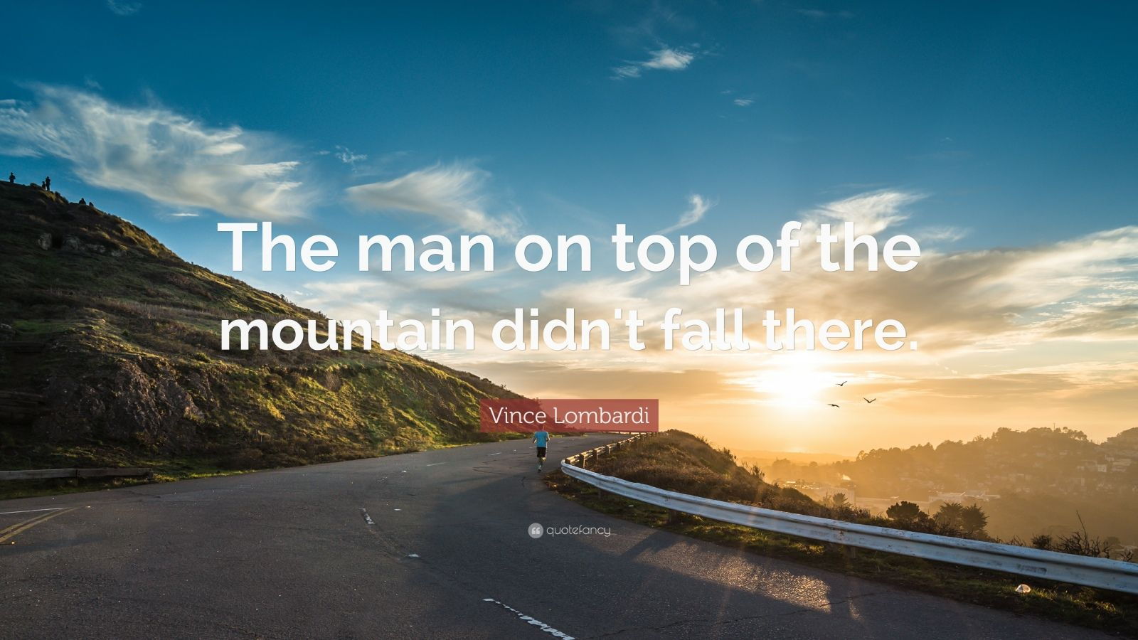 Fall Wallpaper Vince Lombardi Quote The Man On Top Of The Mountain Didn