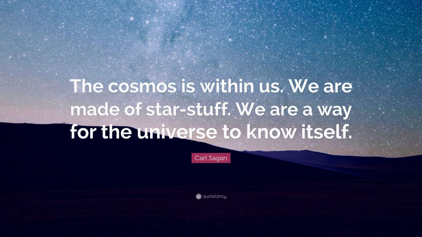Nikola Tesla Wallpaper Quote Carl Sagan Quote The Cosmos Is Within Us We Are Made Of
