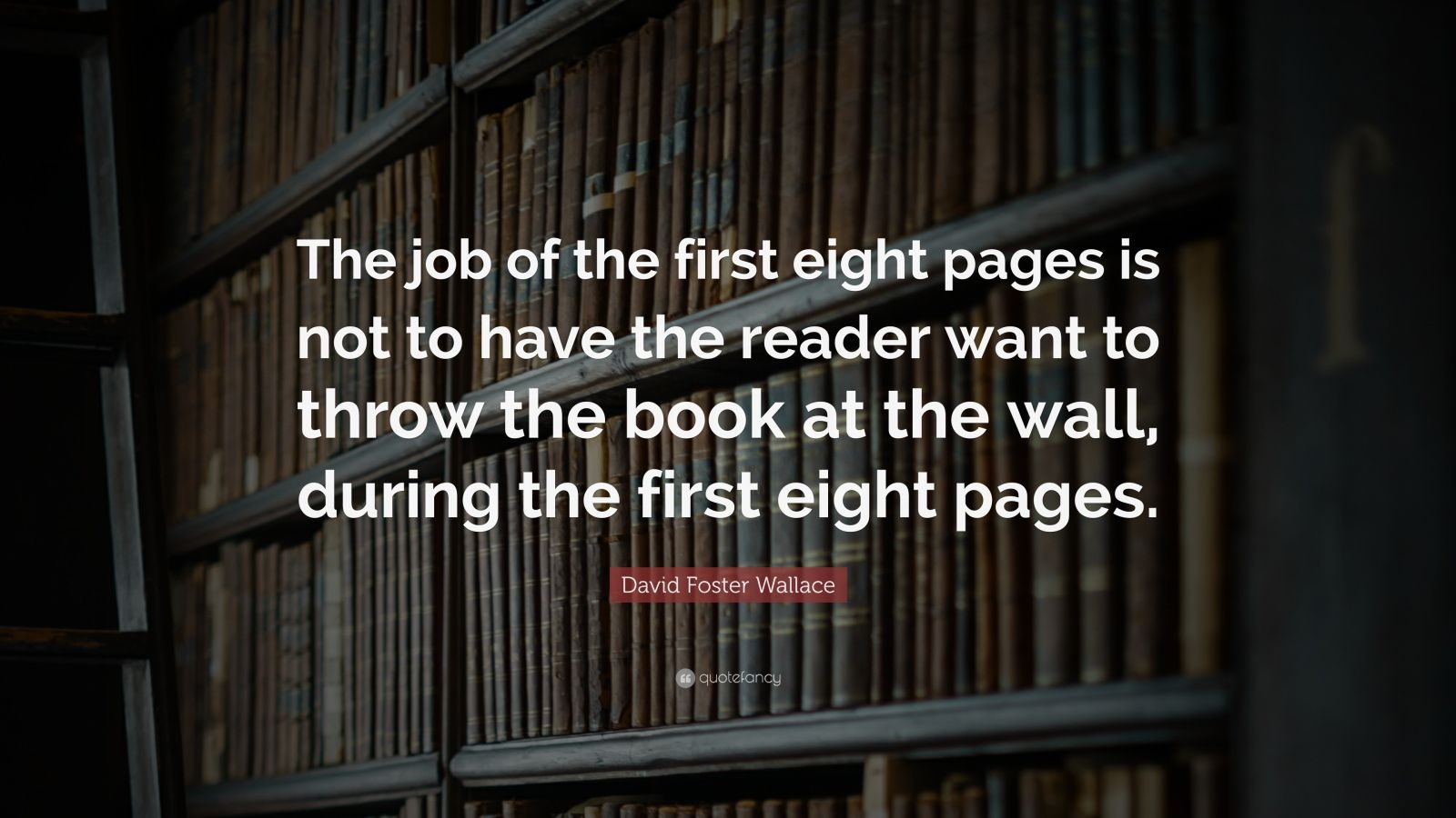 David Foster Wallace Quotes Wallpaper David Foster Wallace Quote The Job Of The First Eight
