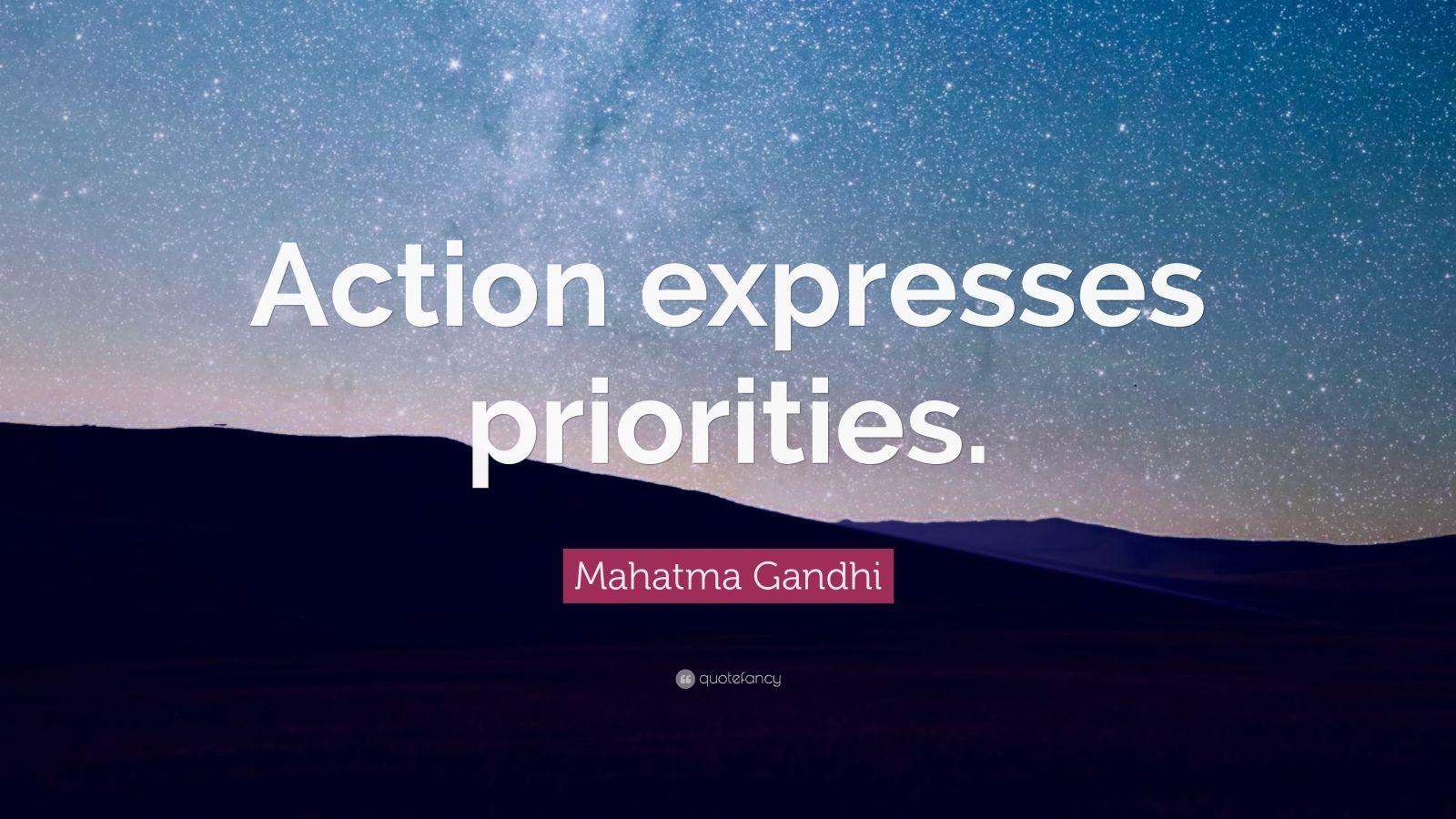 Mahatma Gandhi Wallpaper With Quotes Mahatma Gandhi Quote Action Expresses Priorities 17