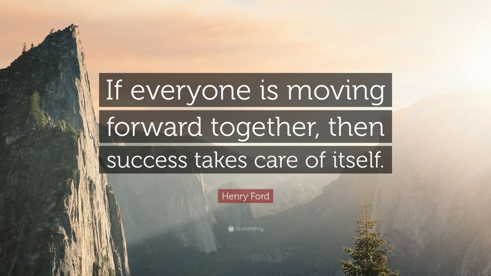 Relationship Quotes Wallpapers Henry Ford Quote If Everyone Is Moving Forward Together