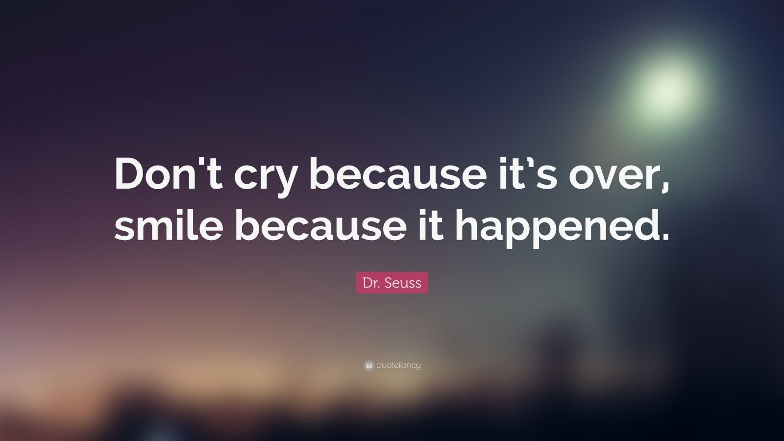 Dr Seuss Quote Iphone Wallpaper Dr Seuss Quote Don T Cry Because It S Over Smile