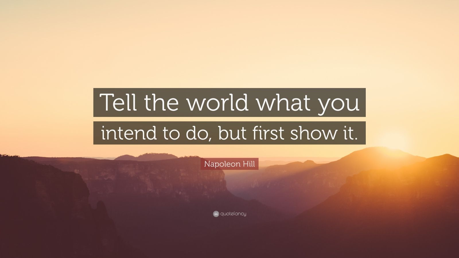 Images Of Inspiring Quotes Wallpaper Napoleon Hill Quote Tell The World What You Intend To Do