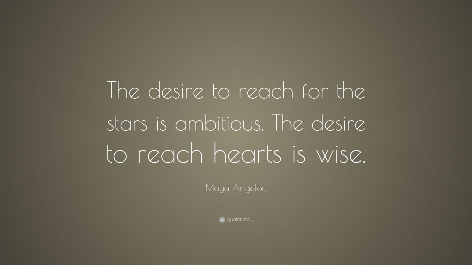 Wise Failure Quotes Wallpaper Maya Angelou Quote The Desire To Reach For The Stars Is