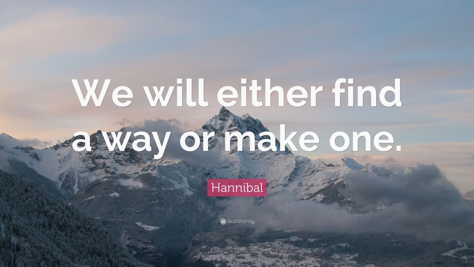 Arnold Schwarzenegger Quotes Wallpaper Hannibal Quote We Will Either Find A Way Or Make One
