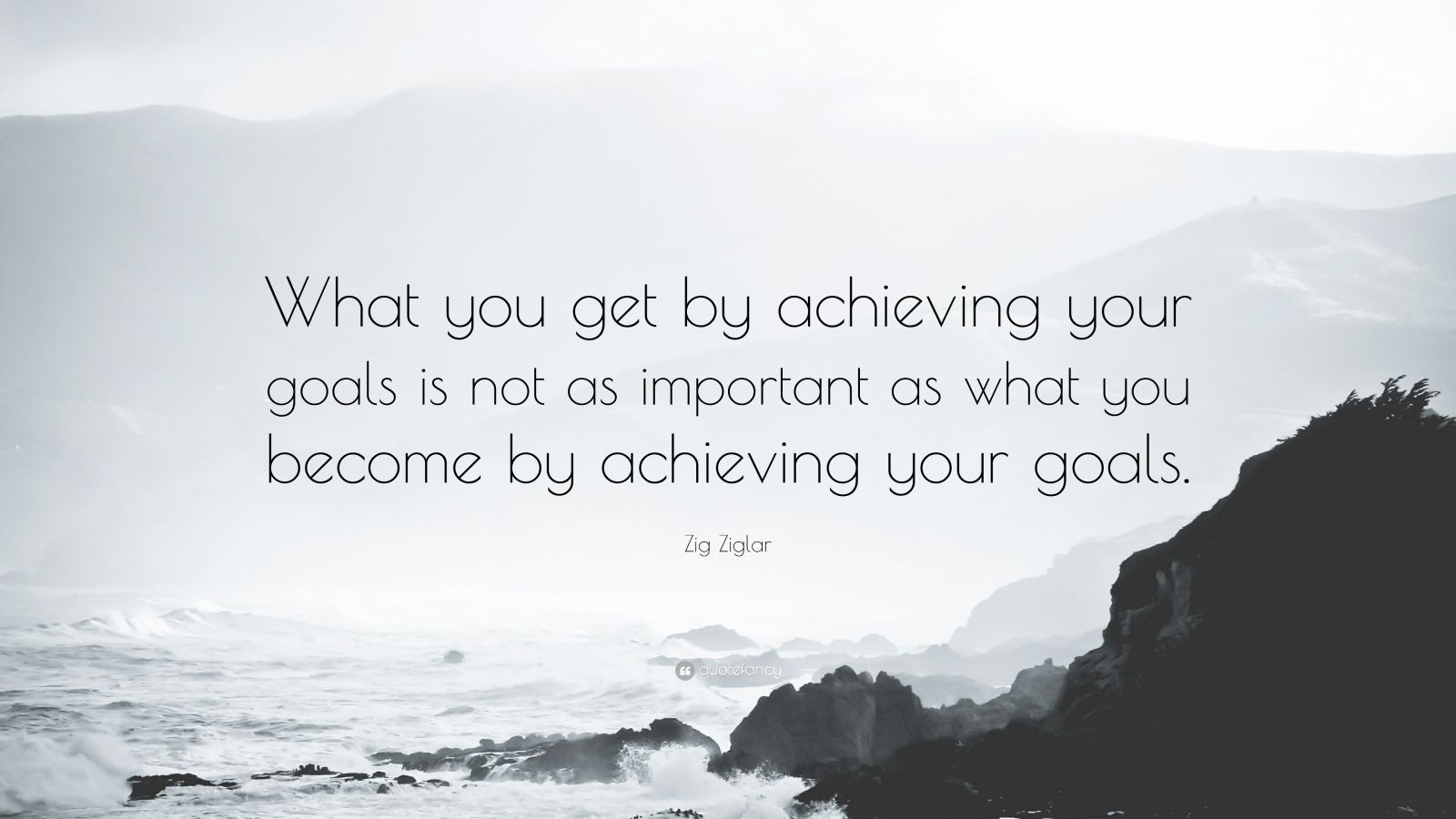 Loves Wallpapers With Quotes Zig Ziglar Quote What You Get By Achieving Your Goals Is