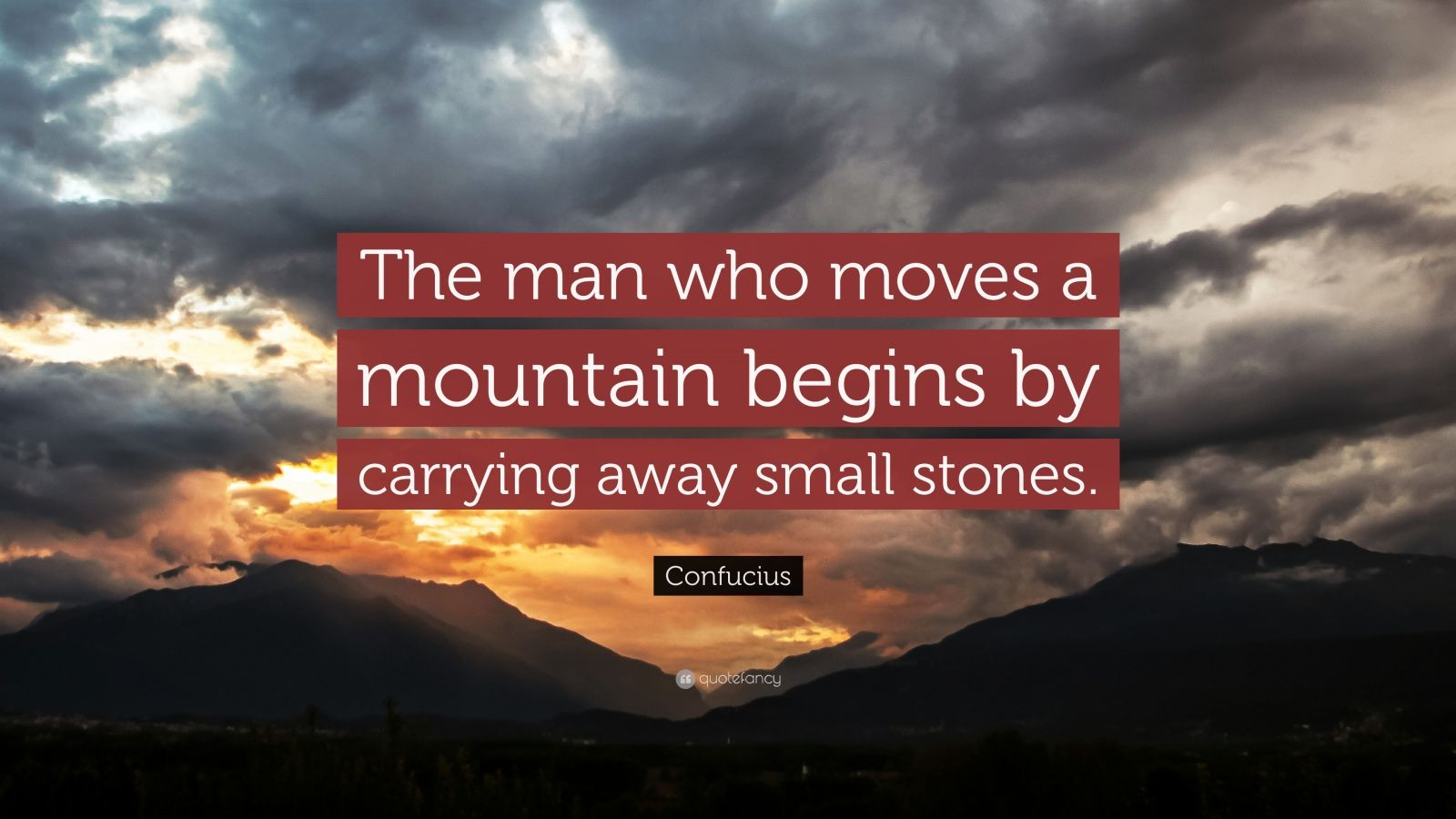 Turning 30 Quotes Wallpapers Confucius Quote The Man Who Moves A Mountain Begins By