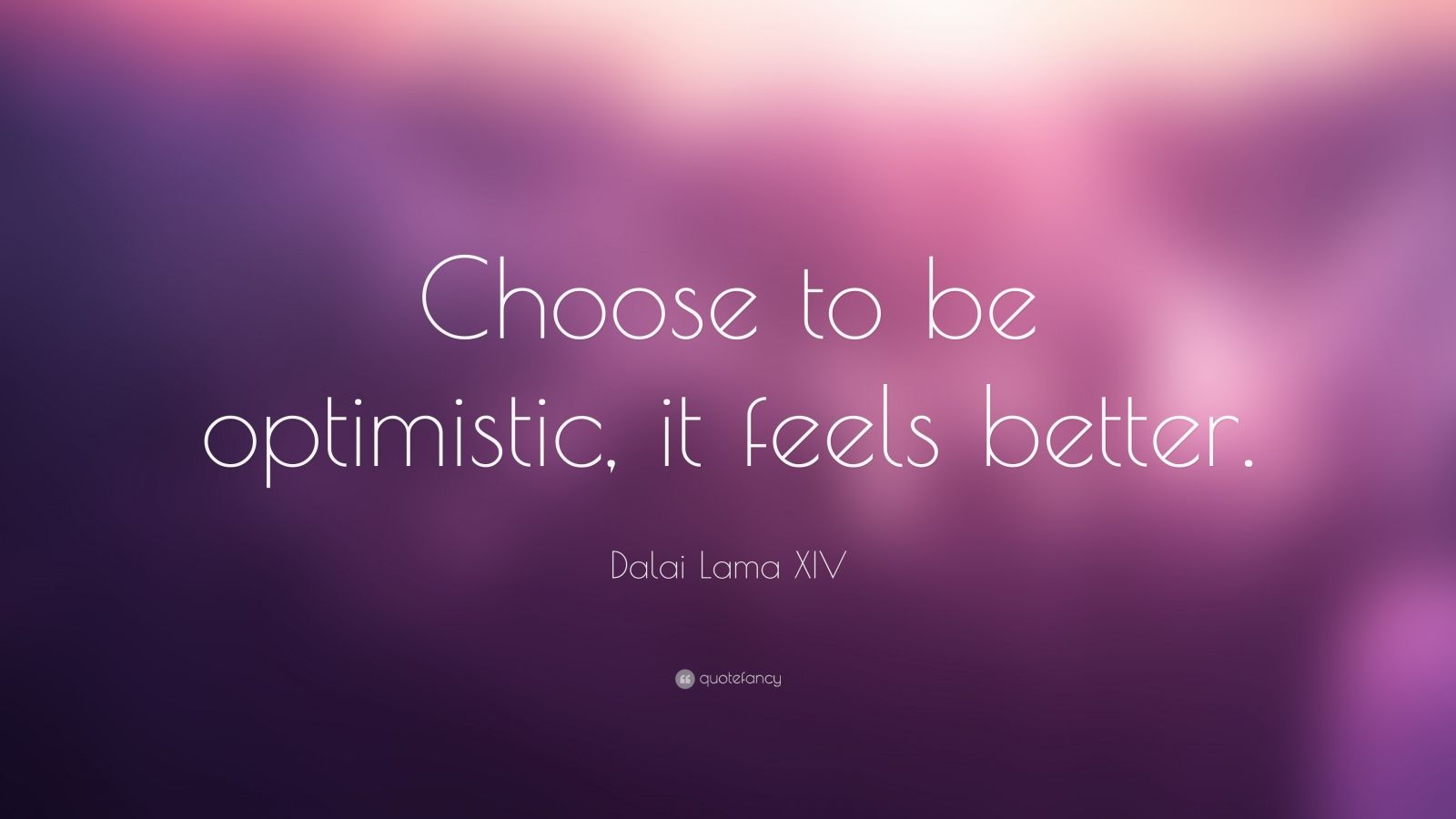 Peace Quotes Wallpapers Hd Dalai Lama Xiv Quote Choose To Be Optimistic It Feels