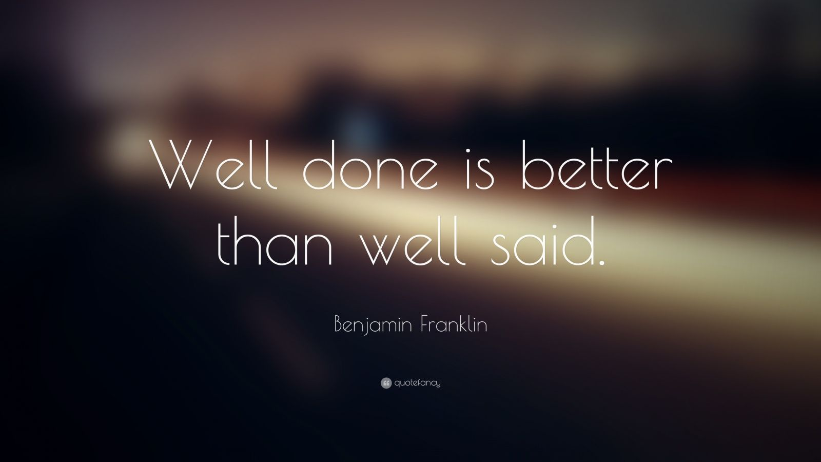 Warren Buffett Quotes Iphone Wallpaper Benjamin Franklin Quote Well Done Is Better Than Well