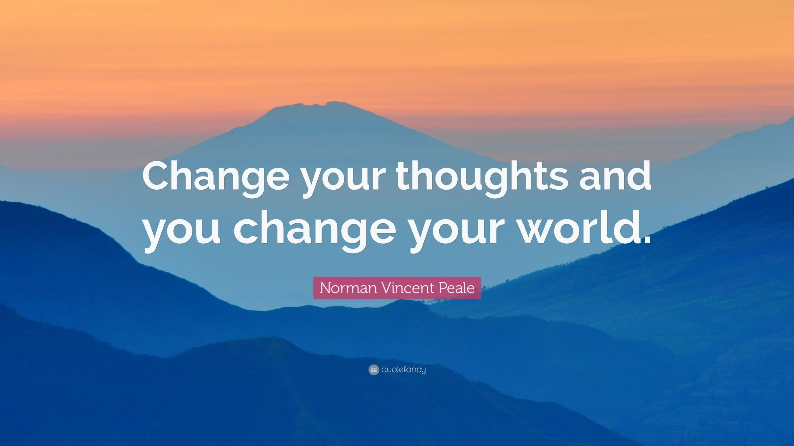 Positive Attitude Quotes Wallpapers Norman Vincent Peale Quote Change Your Thoughts And You