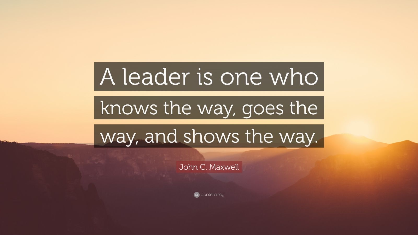 Inspiring Quotes With Wallpapers John C Maxwell Quote A Leader Is One Who Knows The Way