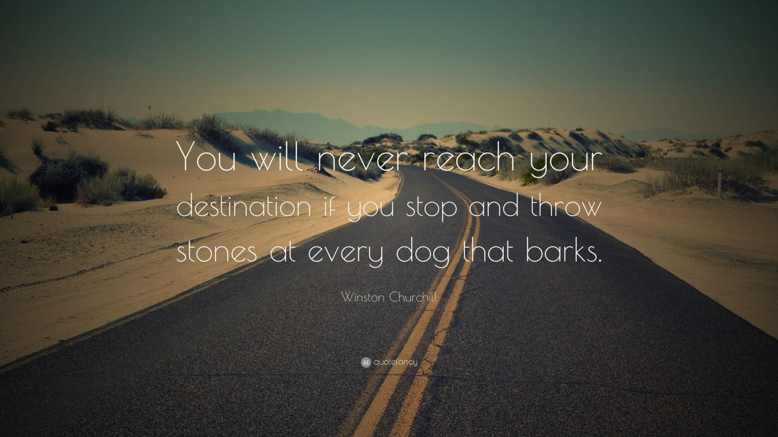 Dog Quote Wallpaper Winston Churchill Quote You Will Never Reach Your