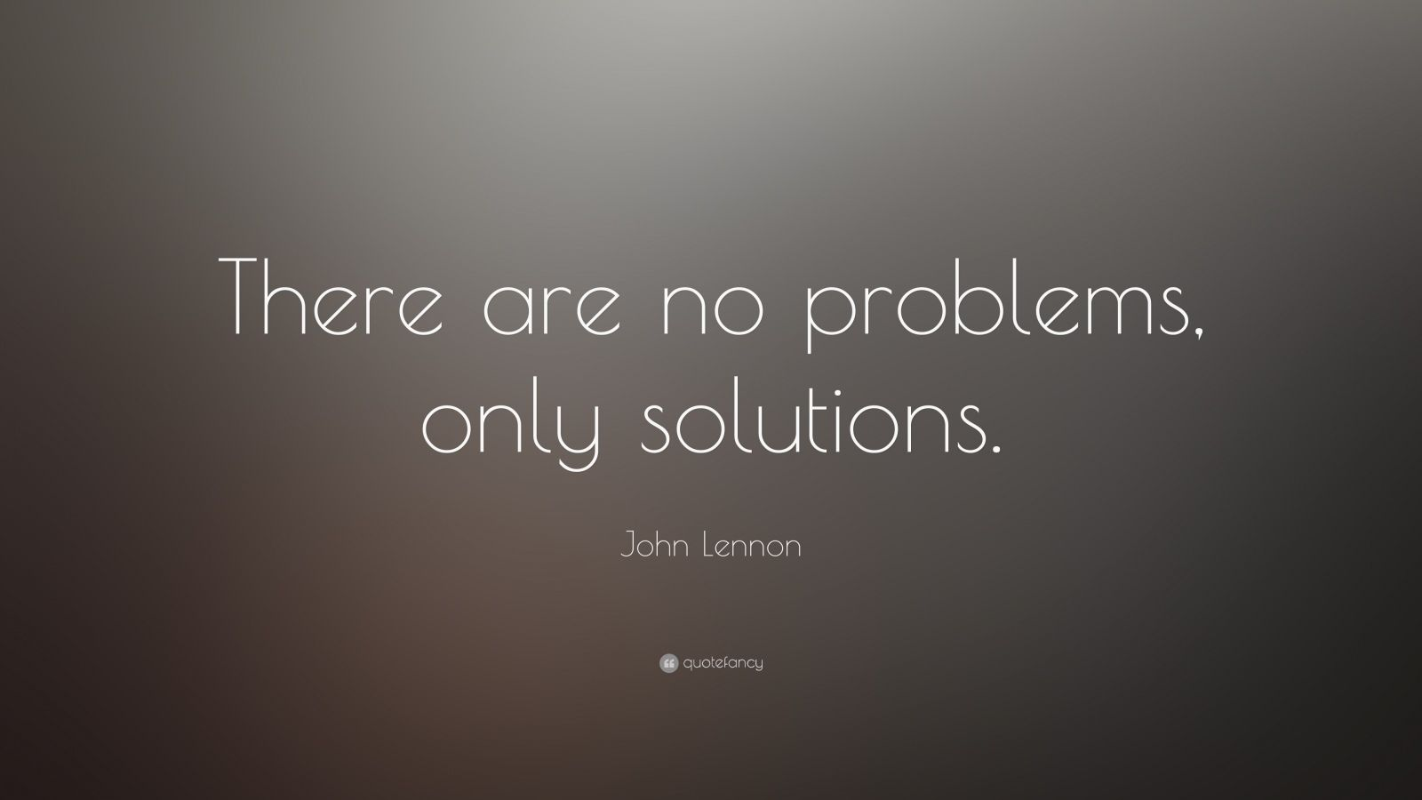 Steve Jobs Motivational Quotes Wallpaper John Lennon Quote There Are No Problems Only Solutions