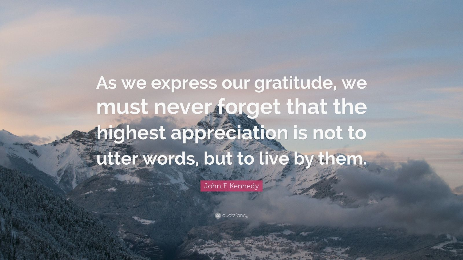 Jfk Quote Wallpaper John F Kennedy Quote As We Express Our Gratitude We