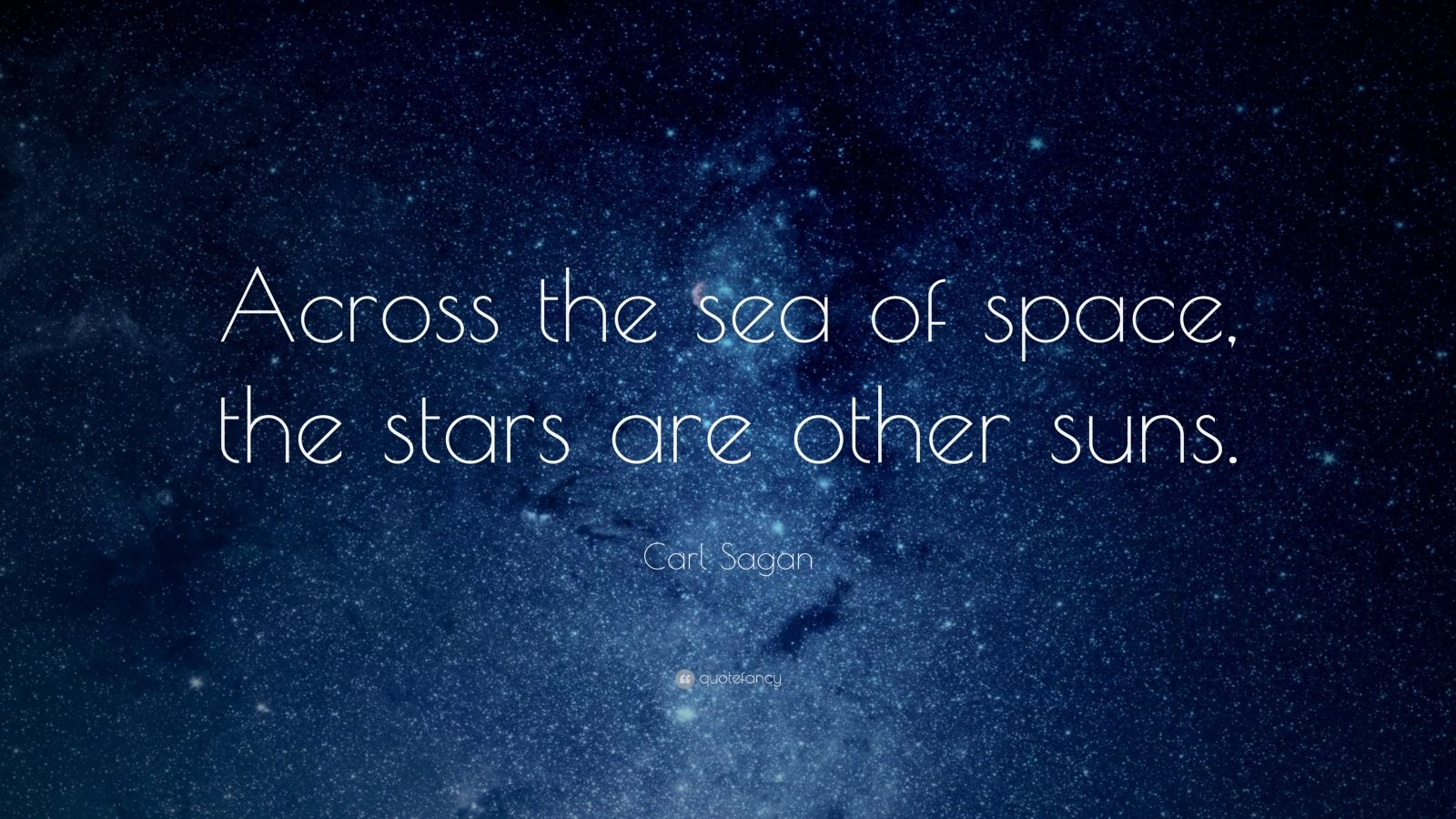 Studying Quotes Wallpaper Carl Sagan Quote Across The Sea Of Space The Stars Are