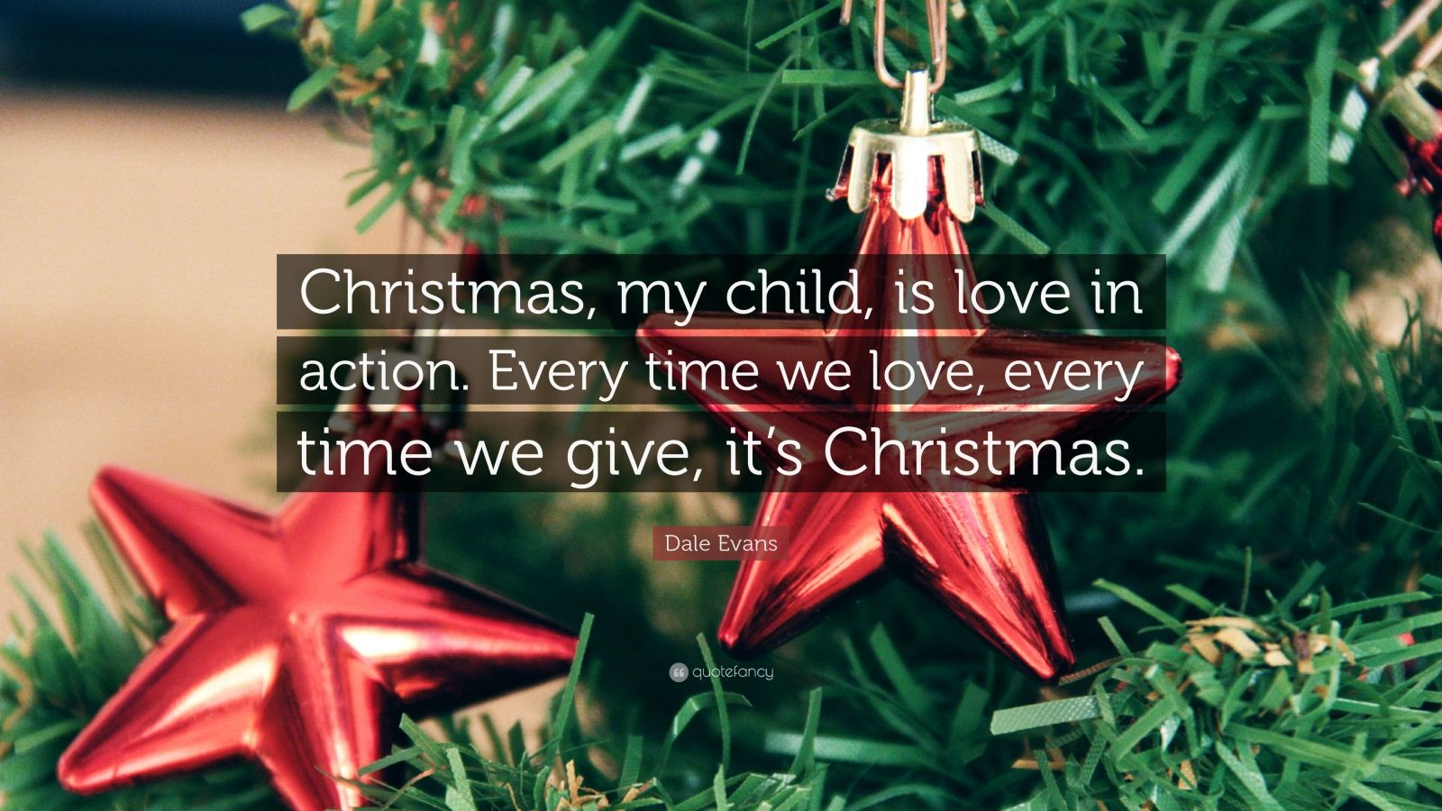 Literary Wallpaper Quote Dale Evans Quote Christmas My Child Is Love In Action