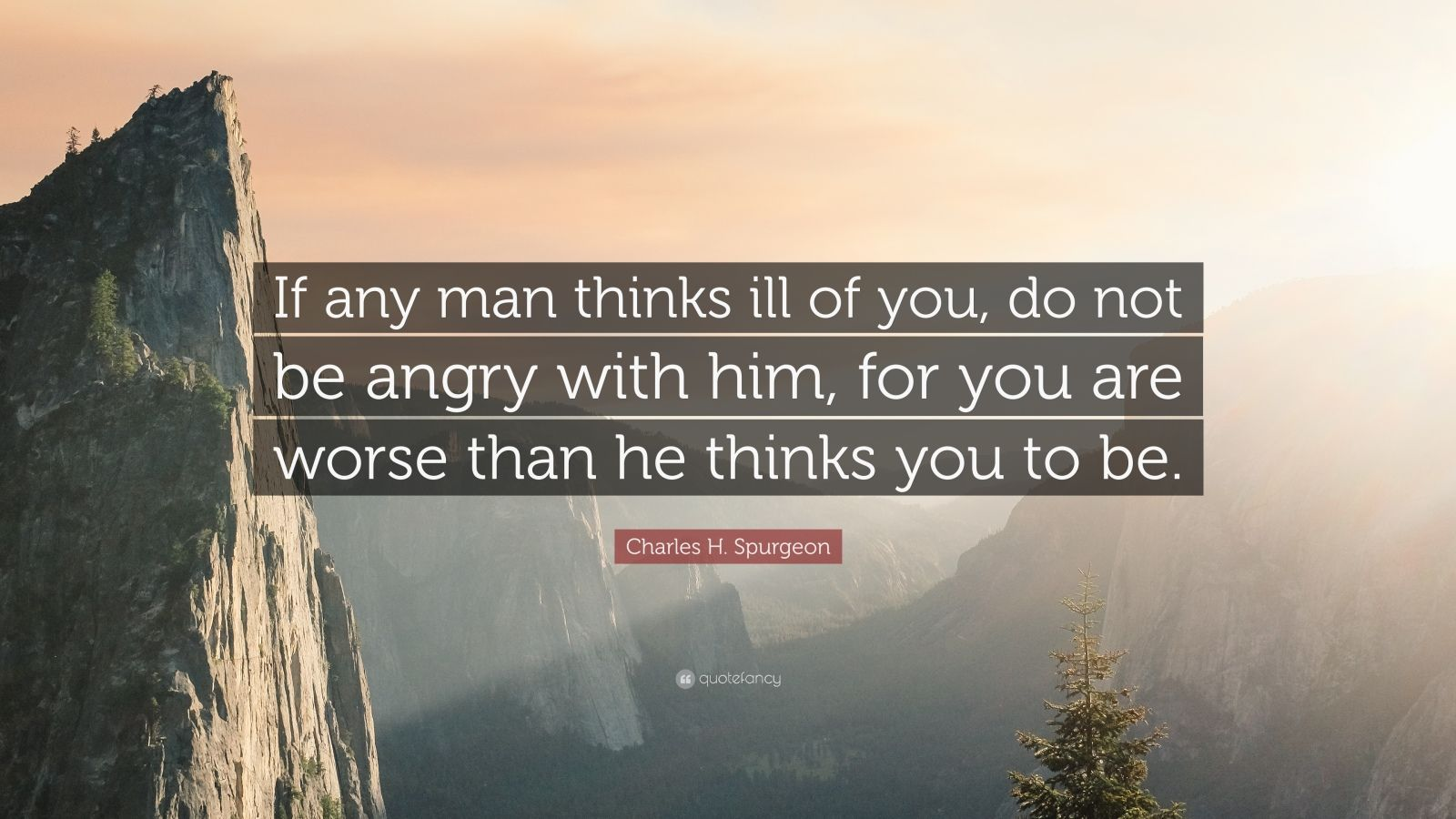 Nick Vujicic Quotes Wallpaper Charles H Spurgeon Quote If Any Man Thinks Ill Of You