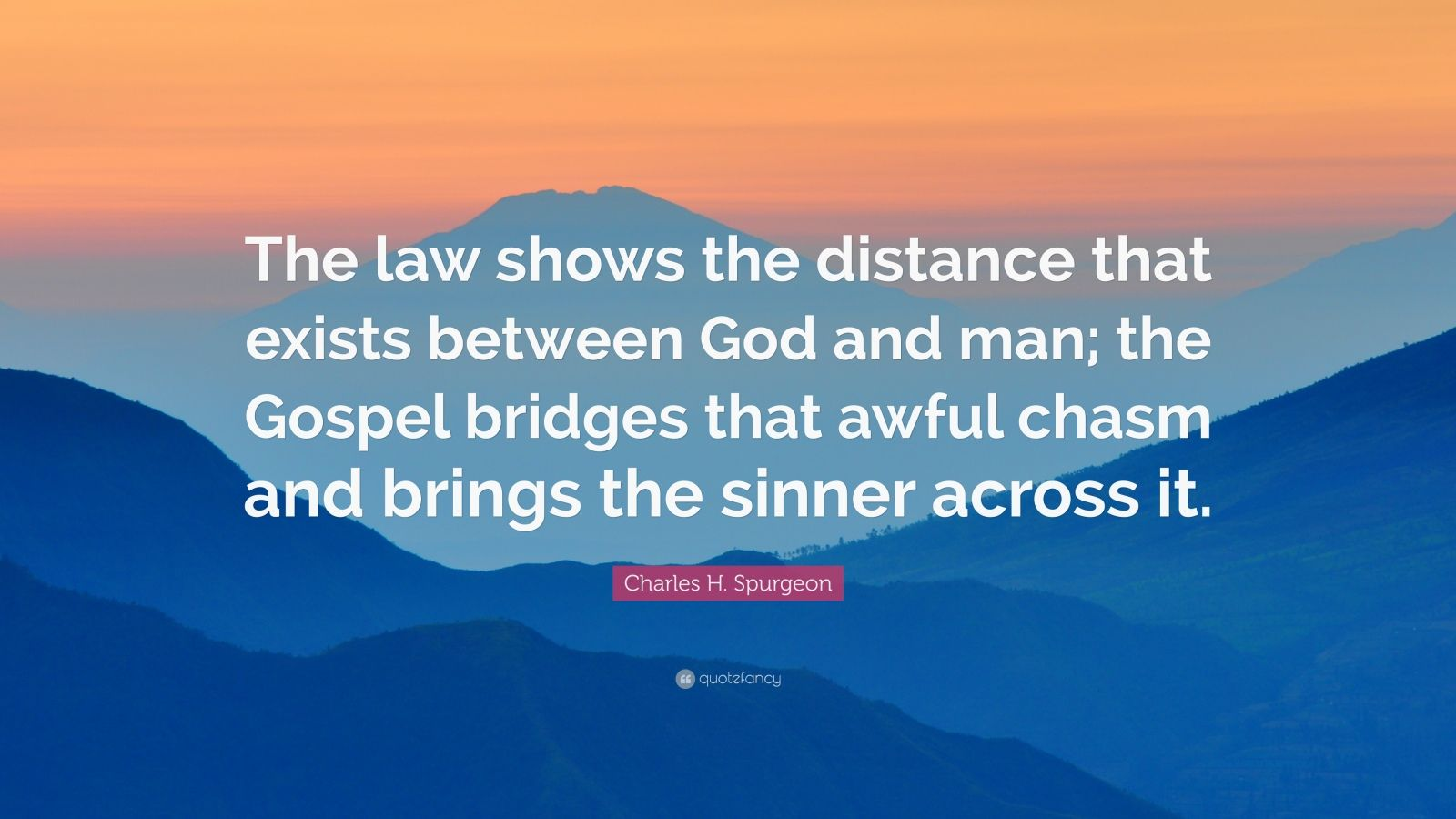 Nick Vujicic Quotes Wallpaper Charles H Spurgeon Quote The Law Shows The Distance