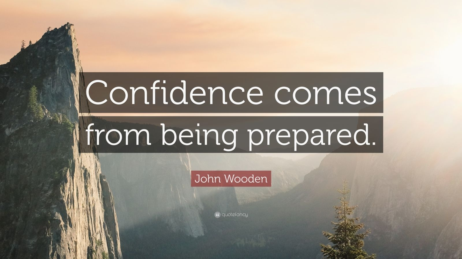 Theodore Roosevelt Quotes Wallpaper John Wooden Quote Confidence Comes From Being Prepared