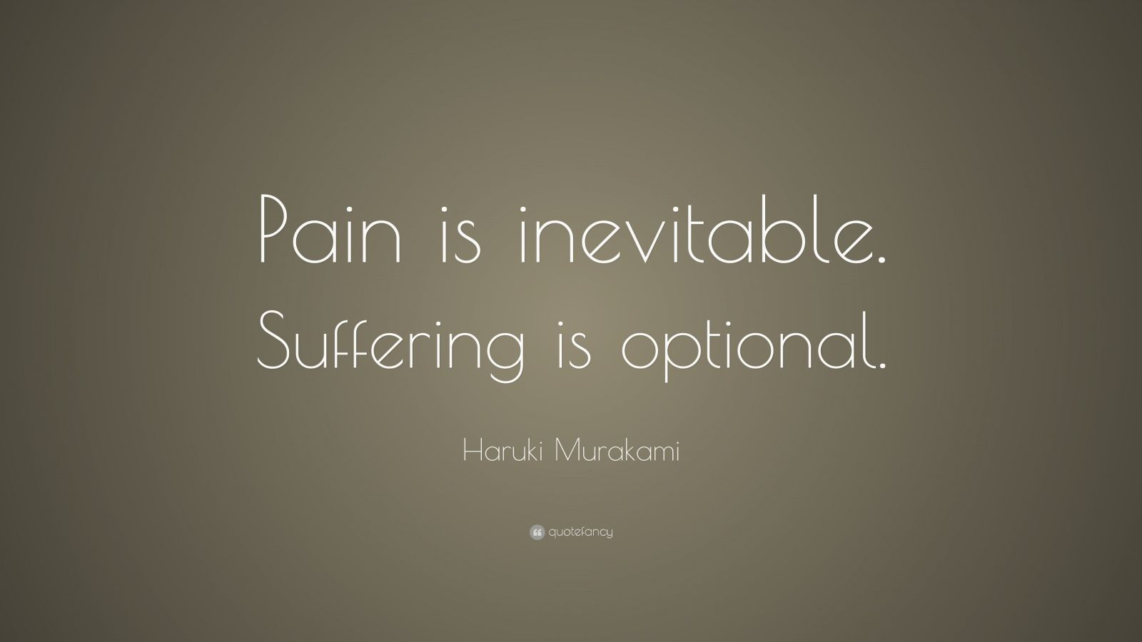 Inspirational Quotes About Life Wallpaper Haruki Murakami Quote Pain Is Inevitable Suffering Is