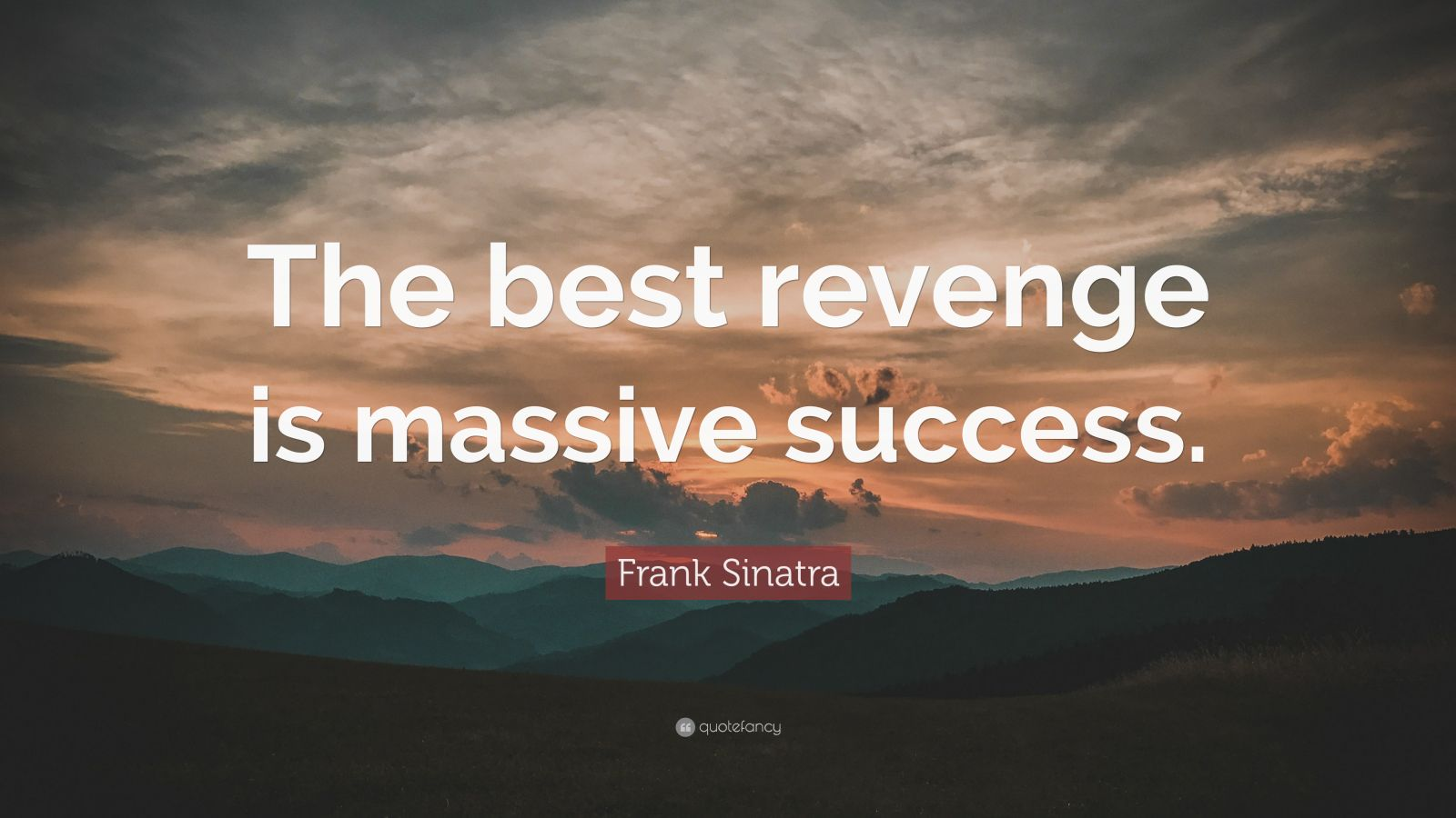 Turning 30 Quotes Wallpapers Frank Sinatra Quote The Best Revenge Is Massive Success