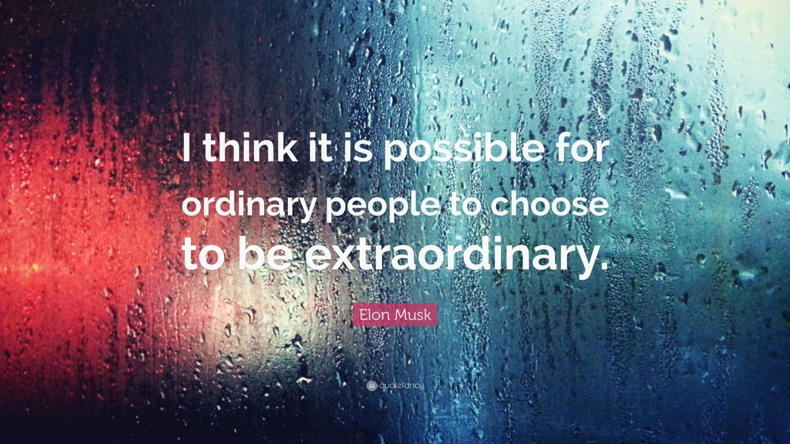 Extraordinary Wallpapers With Quotes Elon Musk Quote I Think It Is Possible For Ordinary