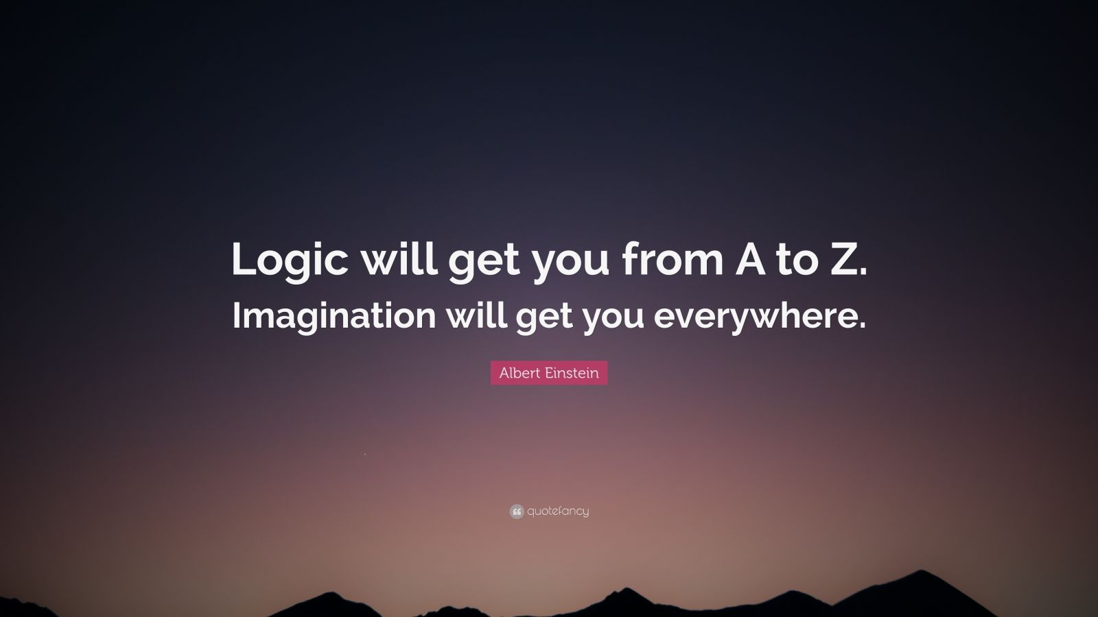 Motivational Life Quotes Wallpapers Albert Einstein Quote Logic Will Get You From A To Z
