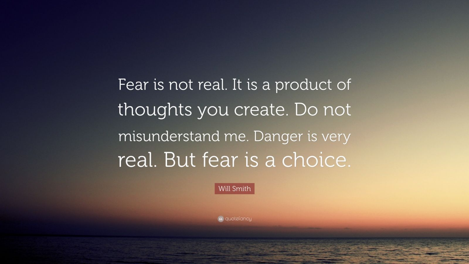 Martin Luther King Jr Quotes Wallpaper Will Smith Quote Fear Is Not Real It Is A Product Of