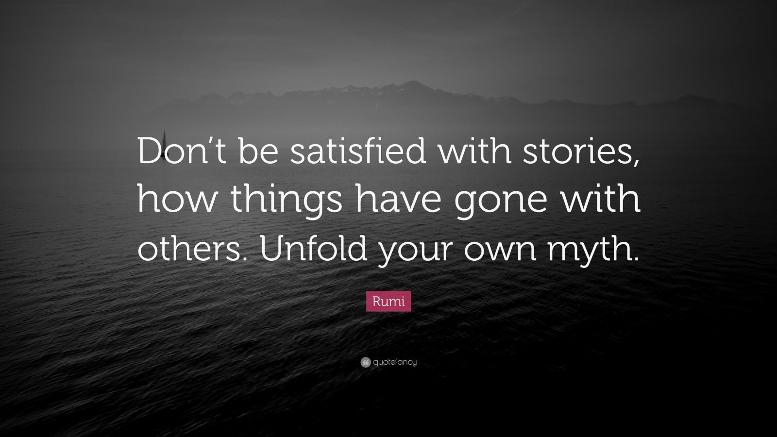 Zen Quote Wallpapers Rumi Quote Don T Be Satisfied With Stories How Things
