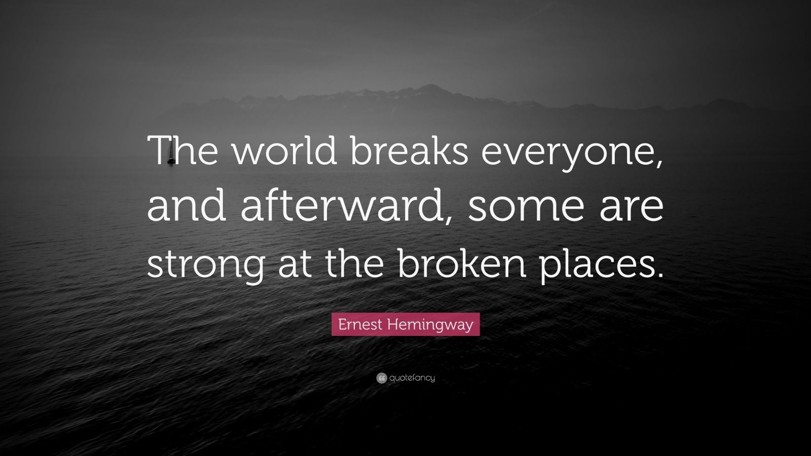 Reading Quotes Wallpaper Ernest Hemingway Quote The World Breaks Everyone And