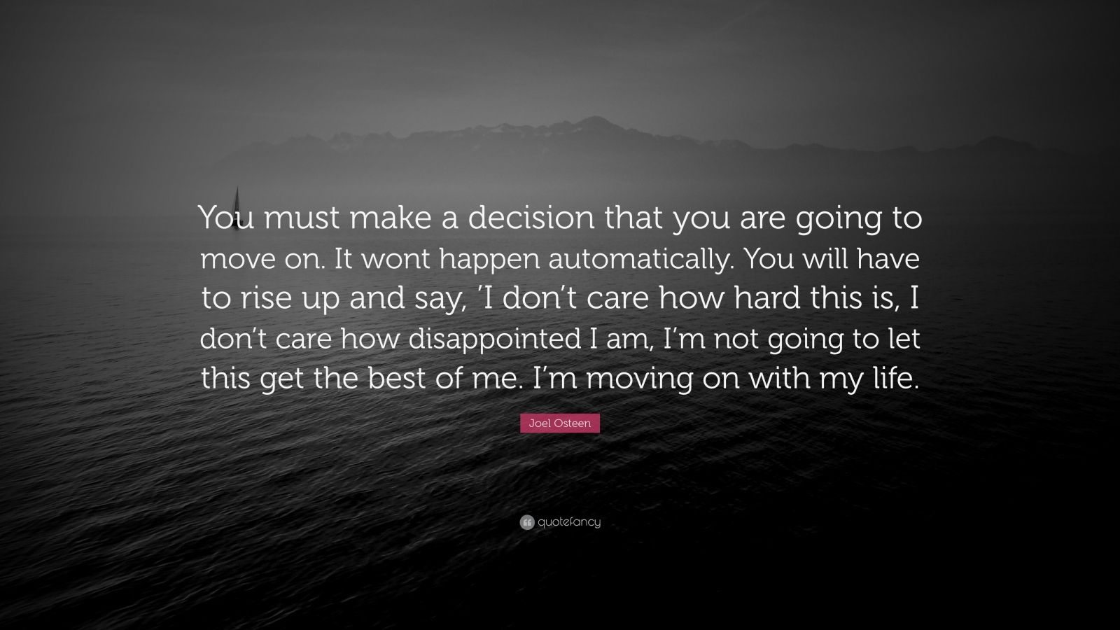 Zen Quote Wallpaper Joel Osteen Quote You Must Make A Decision That You Are