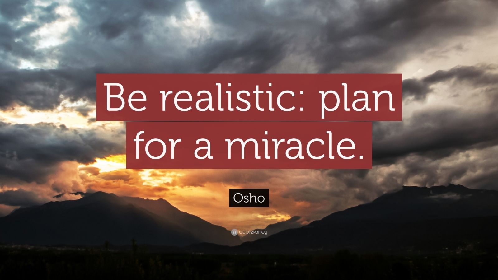 Socrates Wallpaper Quotes Osho Quote Be Realistic Plan For A Miracle 28