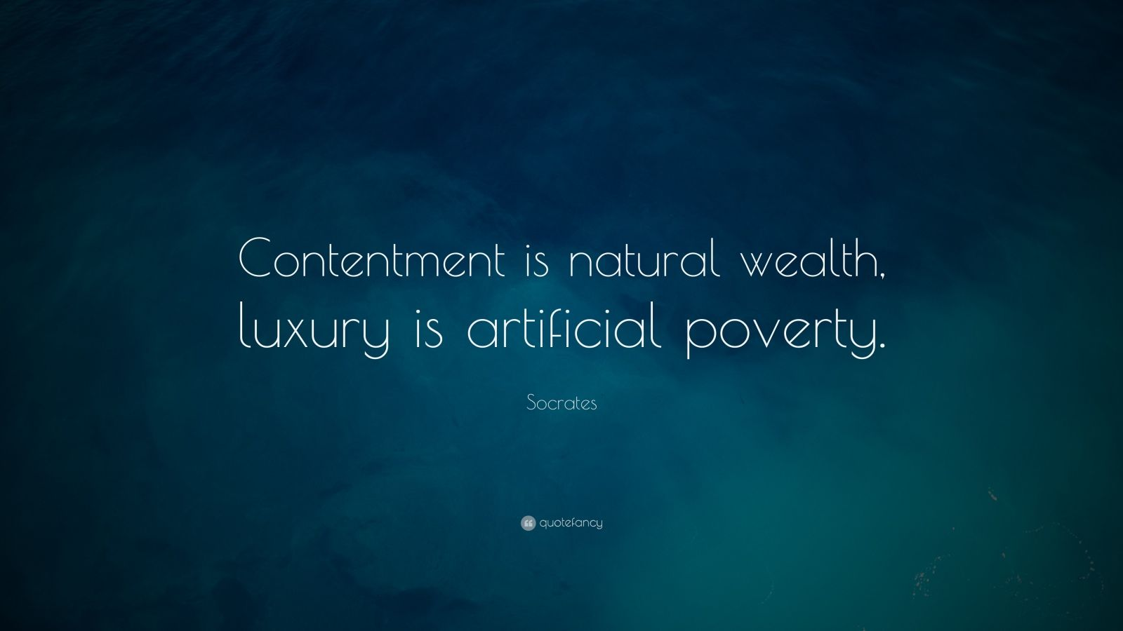 Positive Attitude Quotes Wallpapers Socrates Quote Contentment Is Natural Wealth Luxury Is