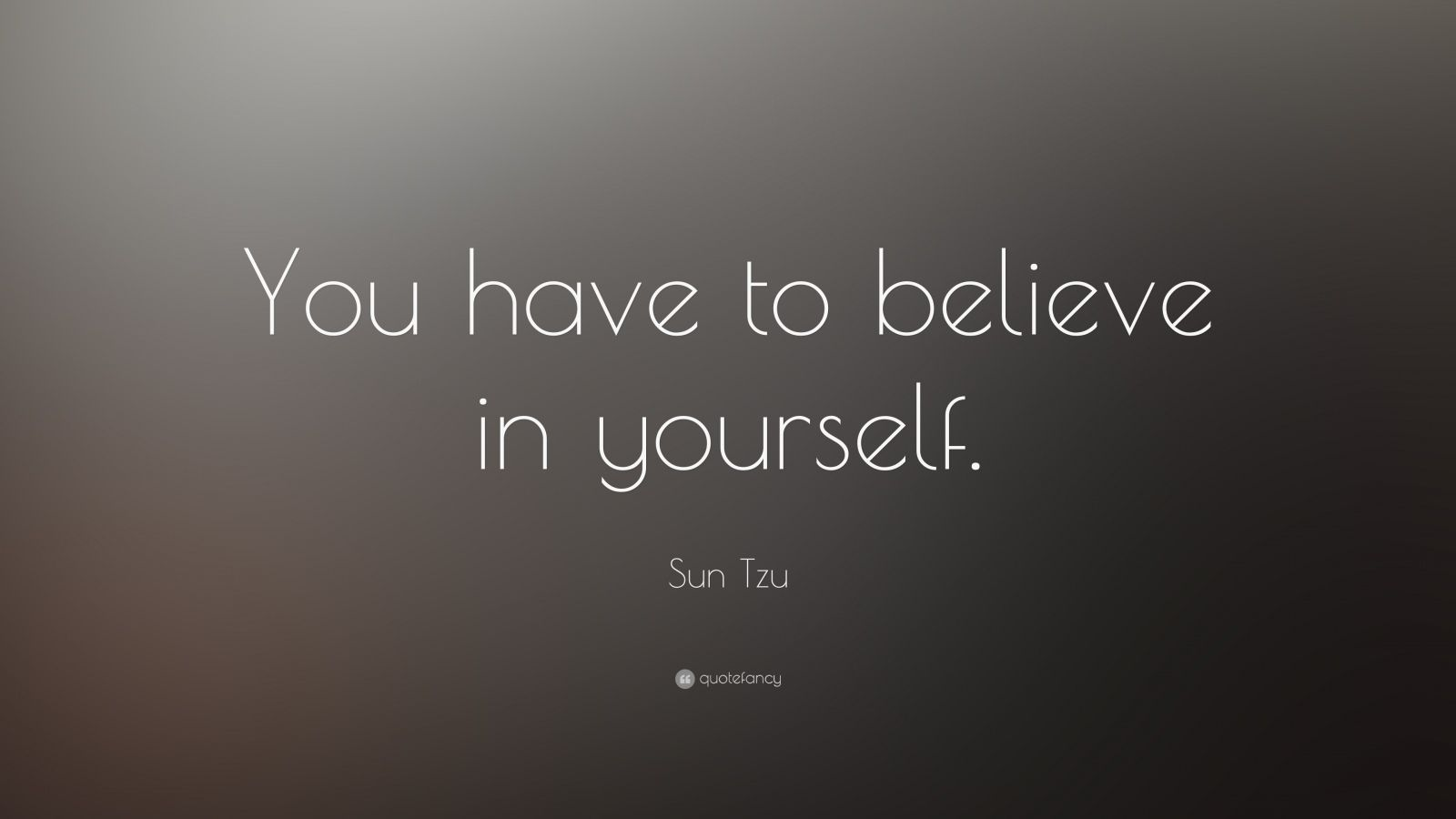 Theodore Roosevelt Quotes Wallpaper Sun Tzu Quote You Have To Believe In Yourself 23