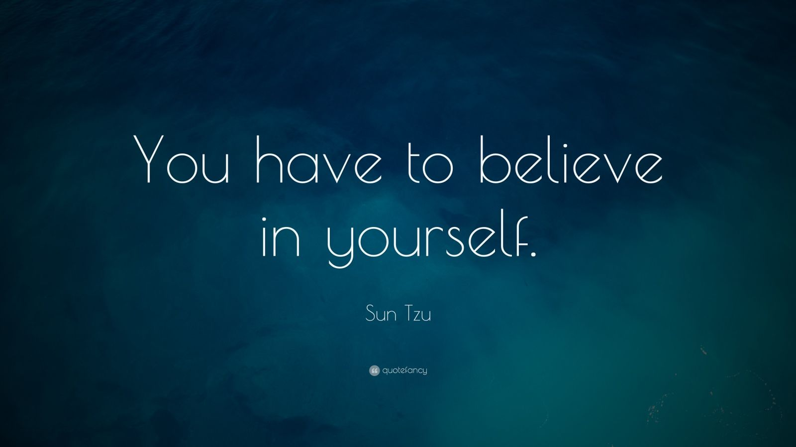 Theodore Roosevelt Wallpaper Quote Sun Tzu Quote You Have To Believe In Yourself 23