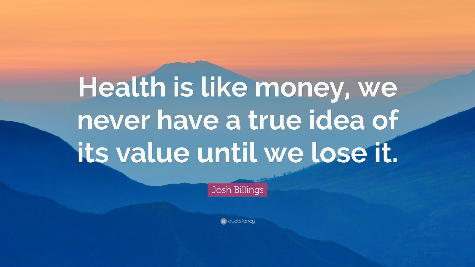 Nikola Tesla Wallpaper Quote Josh Billings Quote Health Is Like Money We Never Have