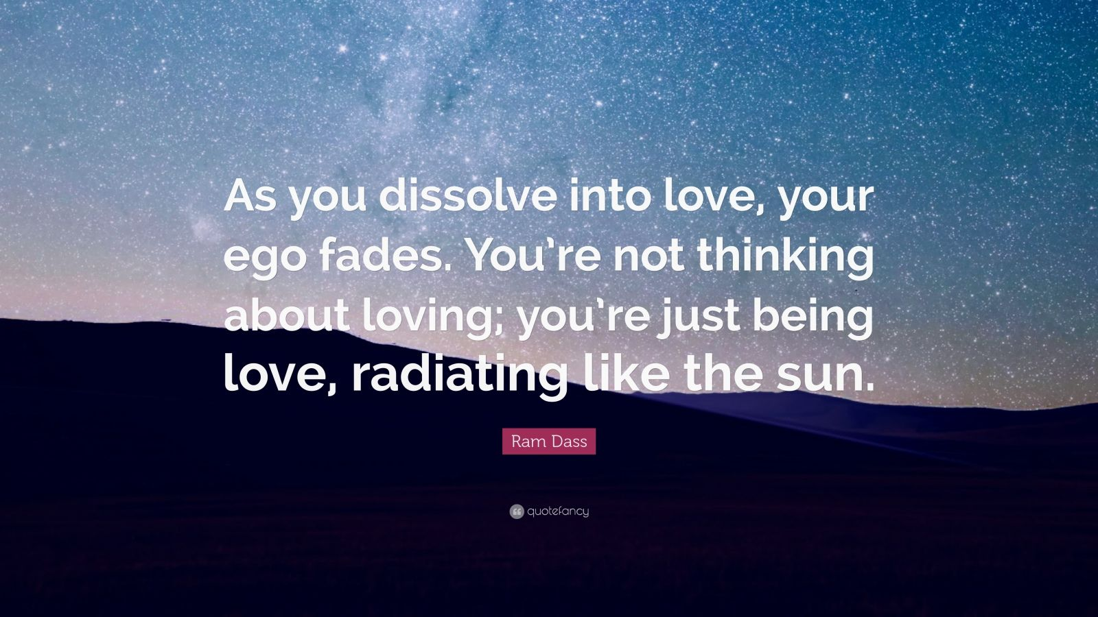 Zen Quote Wallpapers Ram Dass Quote As You Dissolve Into Love Your Ego Fades